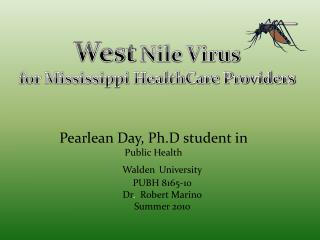 Pearlean  Day,  Ph.D  student in    Public Health Walden University PUBH 8165-10