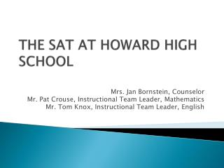 THE SAT AT HOWARD HIGH SCHOOL