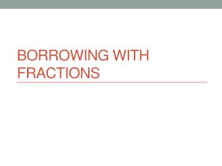 Borrowing with Fractions