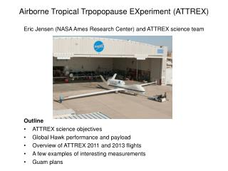 Outline ATTREX science objectives Global Hawk performance and payload