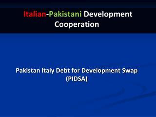Pakistan Italy Debt for Development Swap (PIDSA)