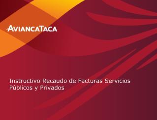 Instructivo Recaudo de Facturas Servicios Públicos y Privados