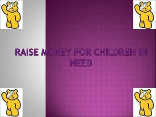 Raise money for children in need