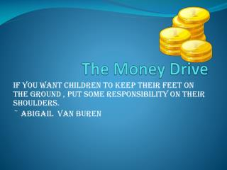 The Money Drive