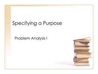 Specifying a Purpose