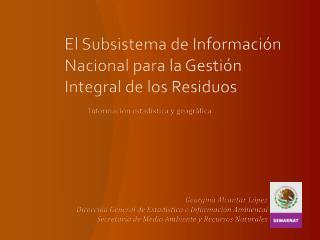 El Subsistema de Información Nacional para la Gestión Integral de los Residuos