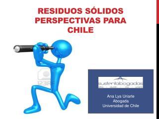 Residuos Sólidos  Perspectivas para  Chile