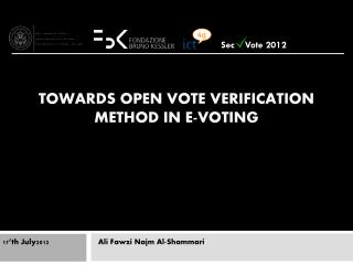 Towards Open Vote verification Method in E-Voting