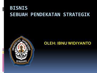 bisnis Sebuah pendekatan strategik