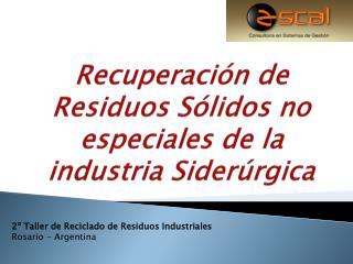 Recuperación de Residuos Sólidos no especiales de la industria Siderúrgica