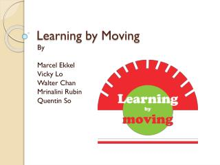 Learning by Moving