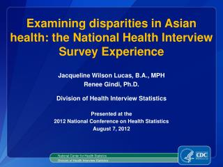 Examining disparities in Asian health: the National Health Interview Survey Experience
