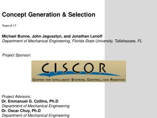 Concept Generation &  Selection Team # 17 Michael  Bunne , John  Jagusztyn , and Jonathan  Lenoff