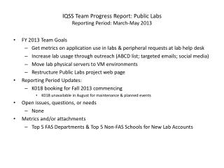 IQSS Team Progress Report: Public Labs Reporting Period:  March-May 2013