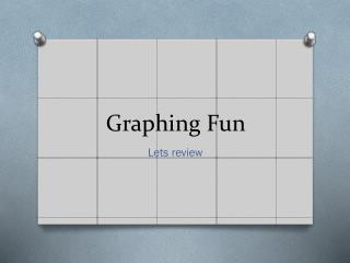 Graphing Fun