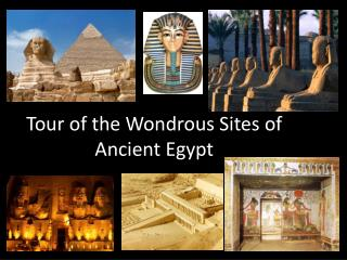 Tour of  the Wondrous Sites  of Ancient Egypt