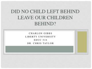 Did No Child Left Behind  L eave Our Children Behind?