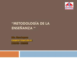 """""""METODOLOGÍA DE LA ENSEÑANZA  """""""