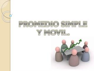 PROMEDIO SIMPLE  Y MOVIL.