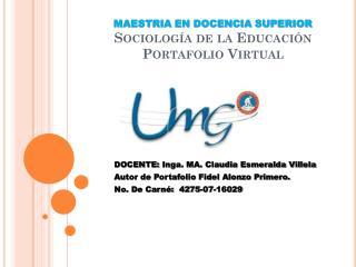 MAESTRIA EN DOCENCIA SUPERIOR Sociología de la Educación Portafolio Virtual