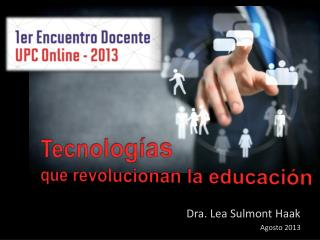 Dra. Lea Sulmont Haak  Agosto 2013