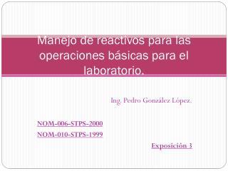 Manejo de reactivos para las operaciones b�sicas para el laboratorio.