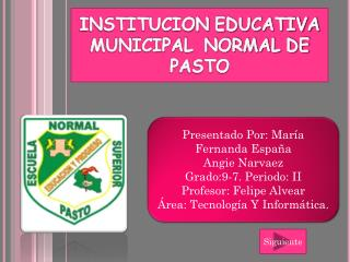 Presentado Por: María Fernanda  España Angie Narvaez Grado:9-7. Periodo: II