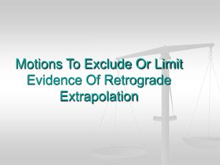 Motions To Exclude Or Limit Evidence Of Retrograde Extrapolation