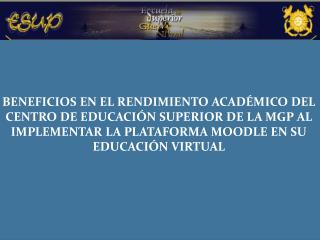 Carrera: Educación Área: Educación Superior en la MGP Asignatura: Educación a Distancia