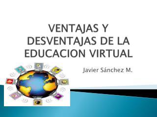 VENTAJAS Y DESVENTAJAS DE LA EDUCACION VIRTUAL
