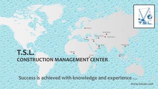 T.S.L. CONSTRUCTION MANAGEMENT CENTER
