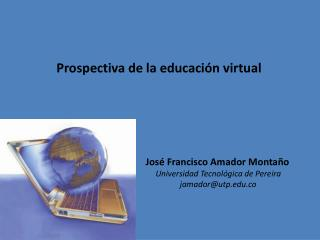 Prospectiva de la educaci�n virtual