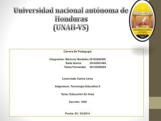 Universidad nacional autónoma de Honduras (UNAH-VS)