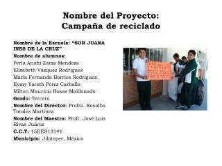 Nombre del Proyecto:  Campaña de reciclado