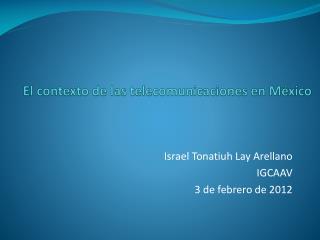 El contexto de las telecomunicaciones en M�xico