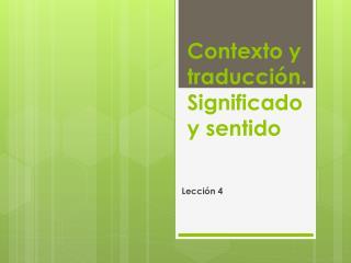Contexto y traducción. Significado y sentido