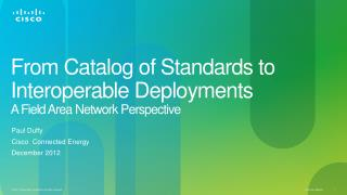 From Catalog of Standards to Interoperable Deployments A Field Area Network Perspective