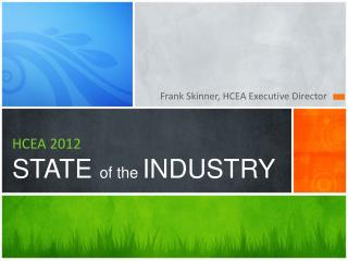 HCEA 2012 STATE  of the  INDUSTRY
