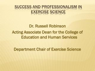 Success and professionalism in  Exercise Science