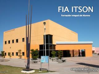 FIA ITSON Formación Integral del Alumno
