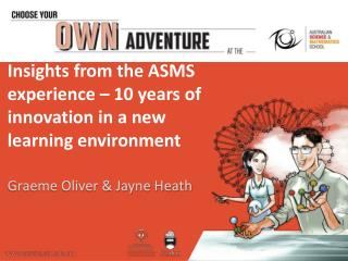 Insights from the ASMS experience – 10 years of innovation in a new learning environment