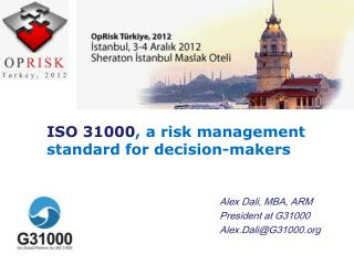 ISO 31000 , a risk management standard for decision-makers