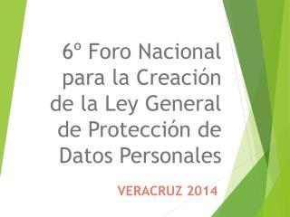 6º  Foro Nacional  para la Creación de la Ley General de Protección de Datos Personales