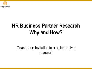 HR Business Partner Research Why and How?