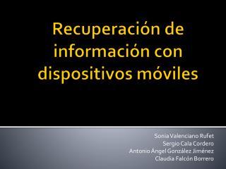 Recuperación de información con dispositivos móviles