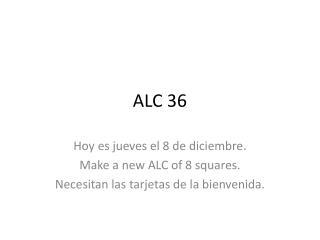 ALC 36
