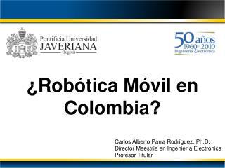 ¿Robótica Móvil en Colombia?