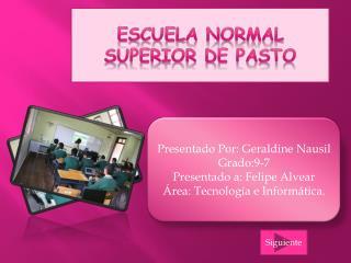 Presentado Por: Geraldine Nausil Grado:9-7 Presentado a: Felipe Alvear