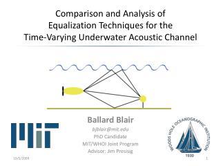Ballard Blair bjblair@mit PhD Candidate MIT/WHOI Joint Program Advisor :  J im  Presisig