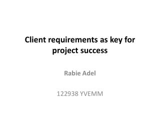 Client requirements as key for project success
